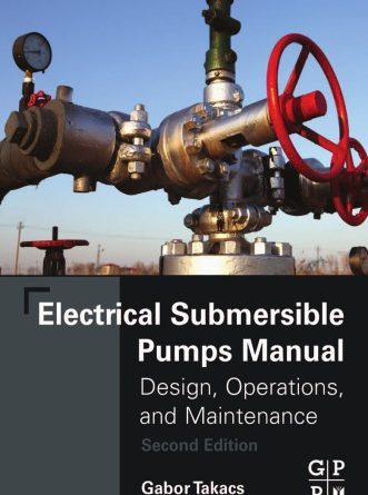 electrical submersible pumps manual design operations and maintenance pdf